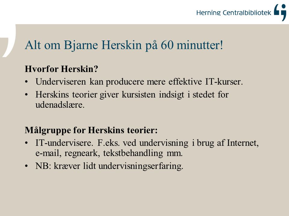 Alt om Bjarne Herskin på 60 minutter!