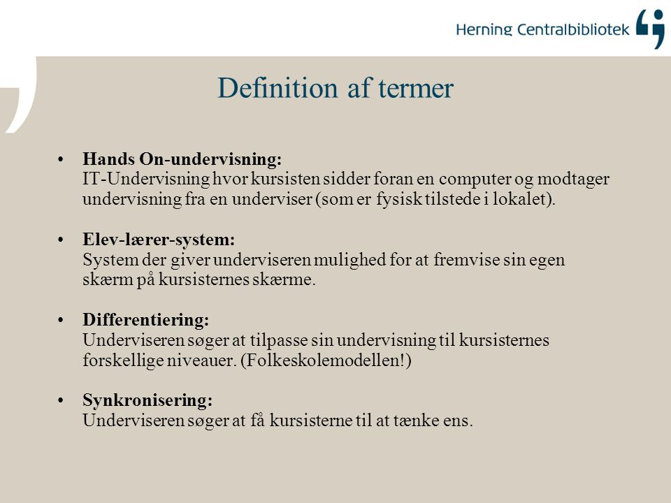 Definition af termer Hands On-undervisning: