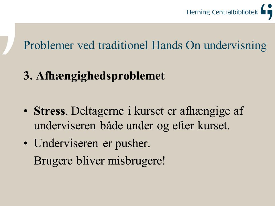 Problemer ved traditionel Hands On undervisning