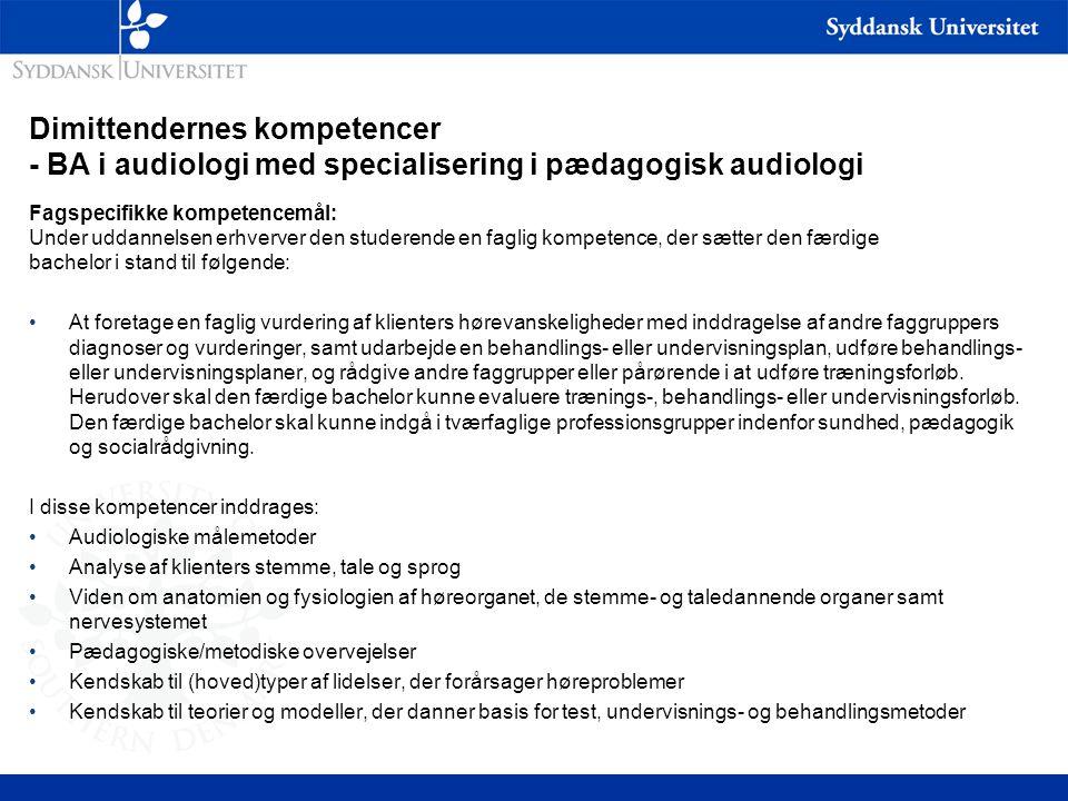 Dimittendernes kompetencer - BA i audiologi med specialisering i pædagogisk audiologi