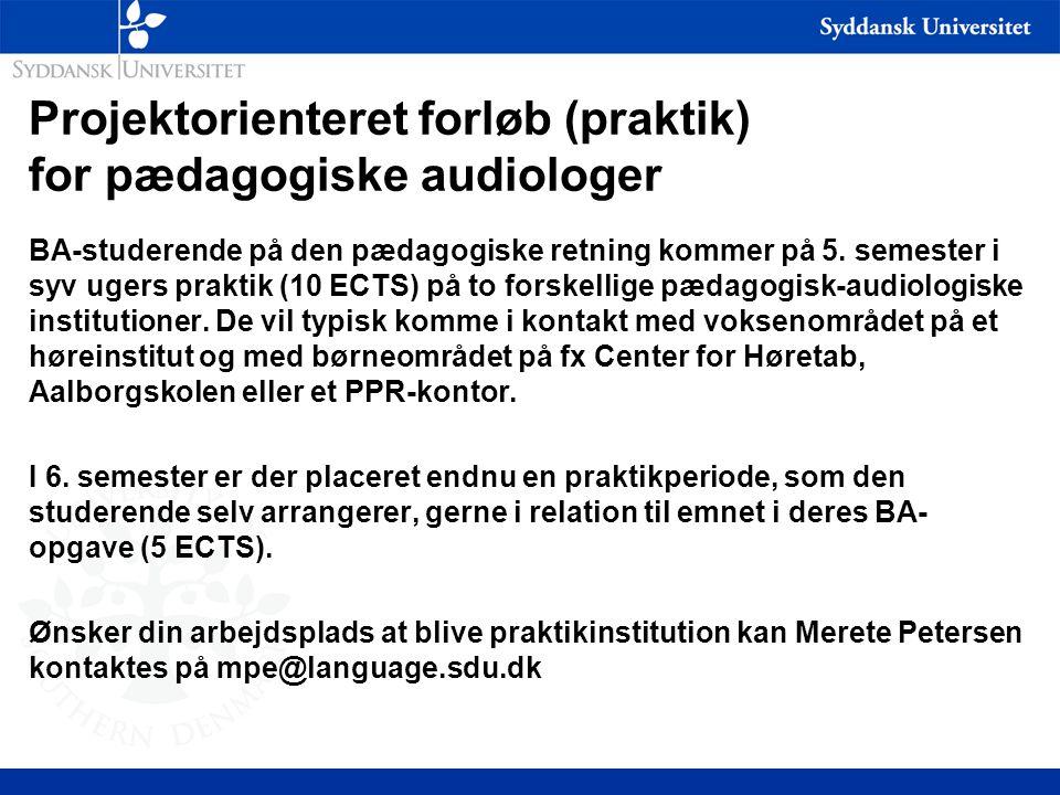 Projektorienteret forløb (praktik) for pædagogiske audiologer