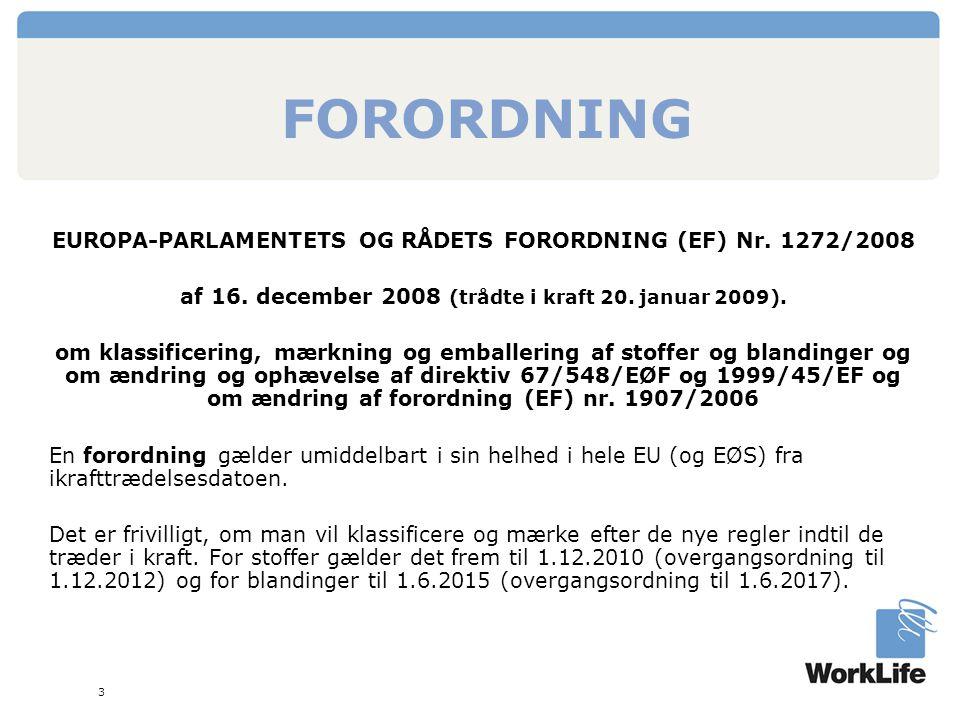 FORORDNING EUROPA-PARLAMENTETS OG RÅDETS FORORDNING (EF) Nr. 1272/2008