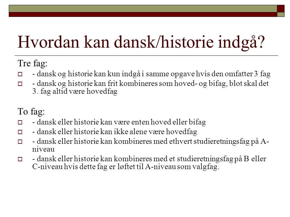 Hvordan kan dansk/historie indgå