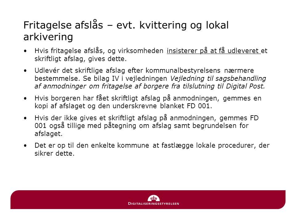 Fritagelse afslås – evt. kvittering og lokal arkivering