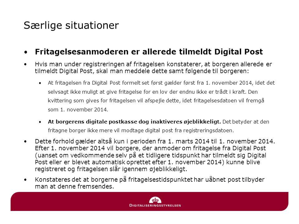 Særlige situationer Fritagelsesanmoderen er allerede tilmeldt Digital Post.