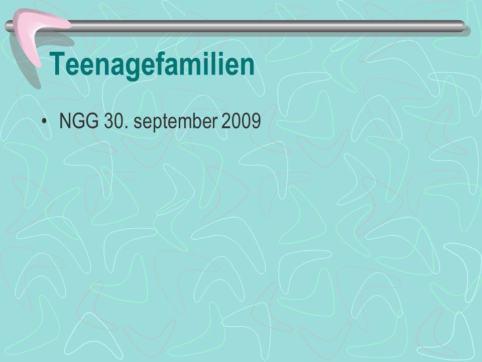 Teenagefamilien NGG 30. september 2009