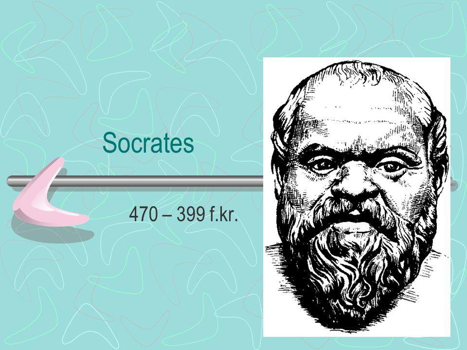 Socrates 470 – 399 f.kr.
