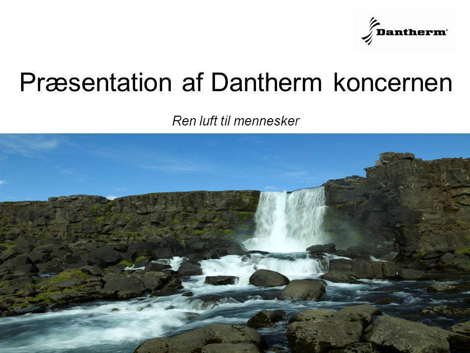 Præsentation af Dantherm koncernen Ren luft til mennesker