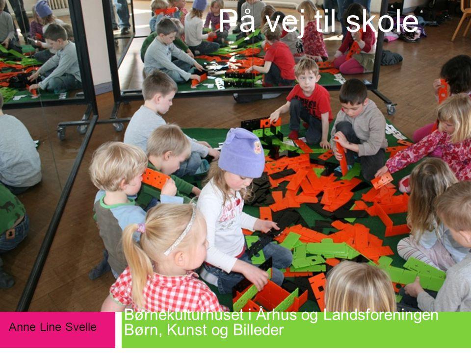 På vej til skole 1. Børnekulturhuset i Århus og Landsforeningen Børn, Kunst og Billeder.