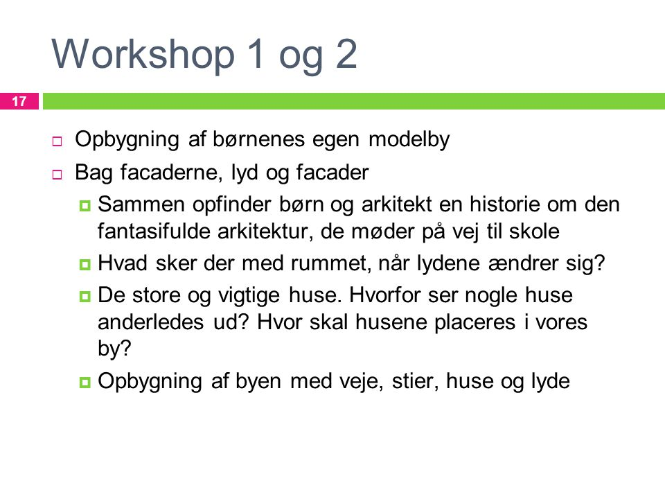 Workshop 1 og 2 Opbygning af børnenes egen modelby