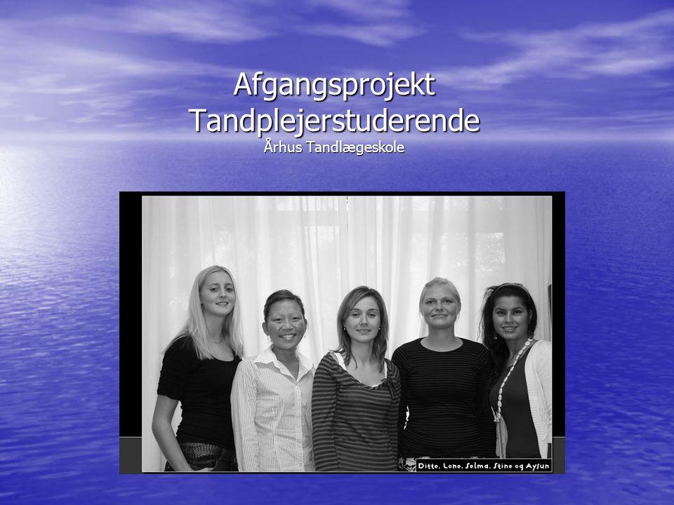 Afgangsprojekt Tandplejerstuderende Århus Tandlægeskole