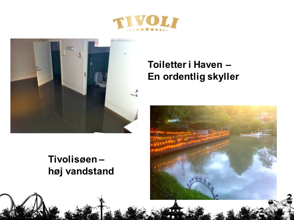 Toiletter i Haven – En ordentlig skyller Tivolisøen – høj vandstand