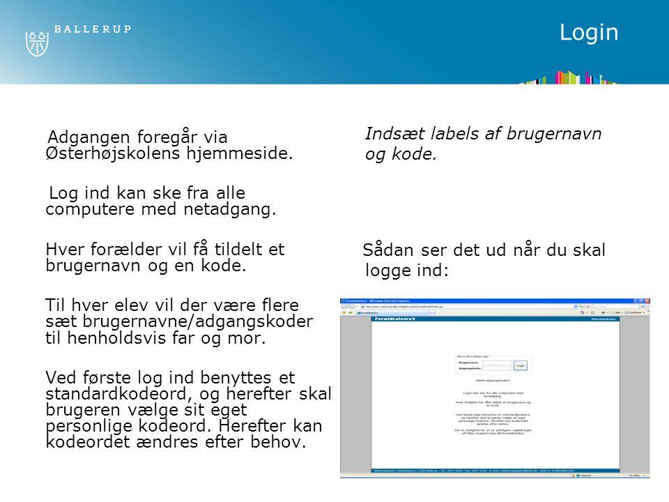 Login Log ind kan ske fra alle computere med netadgang.