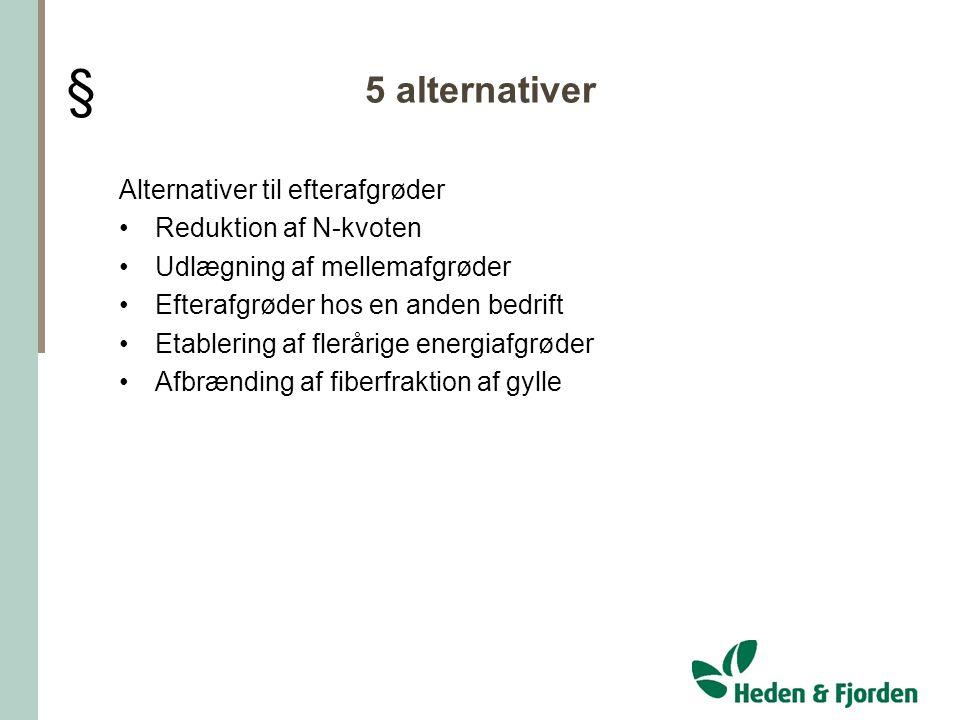 § 5 alternativer Alternativer til efterafgrøder Reduktion af N-kvoten