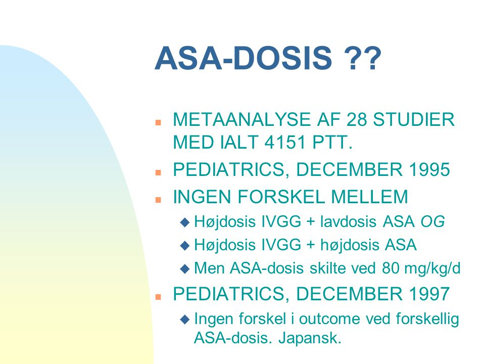 ASA-DOSIS METAANALYSE AF 28 STUDIER MED IALT 4151 PTT.