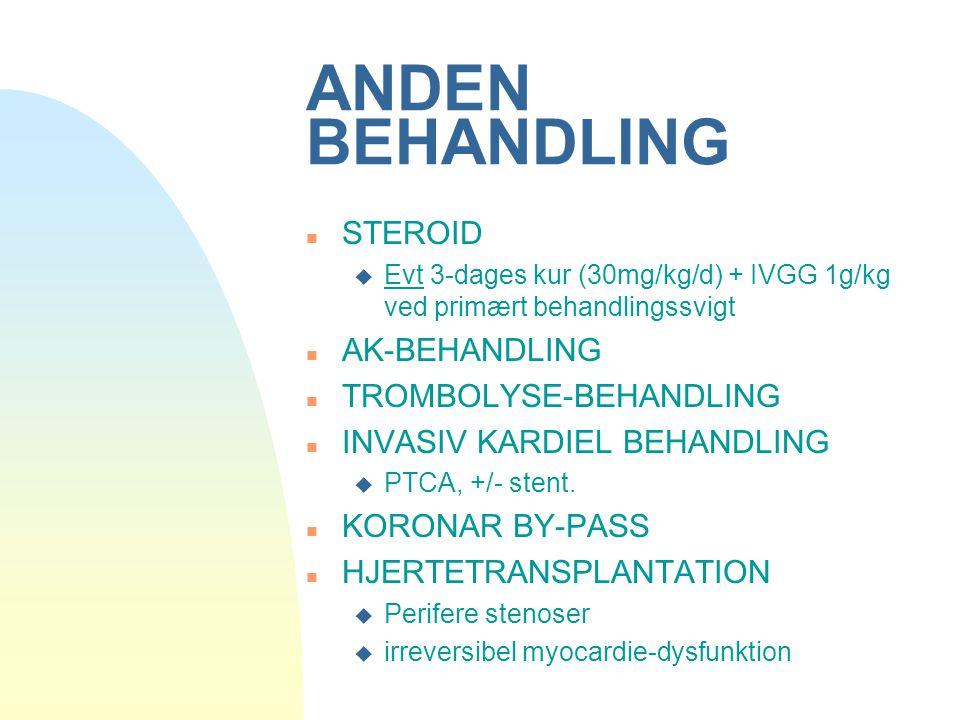 ANDEN BEHANDLING STEROID AK-BEHANDLING TROMBOLYSE-BEHANDLING