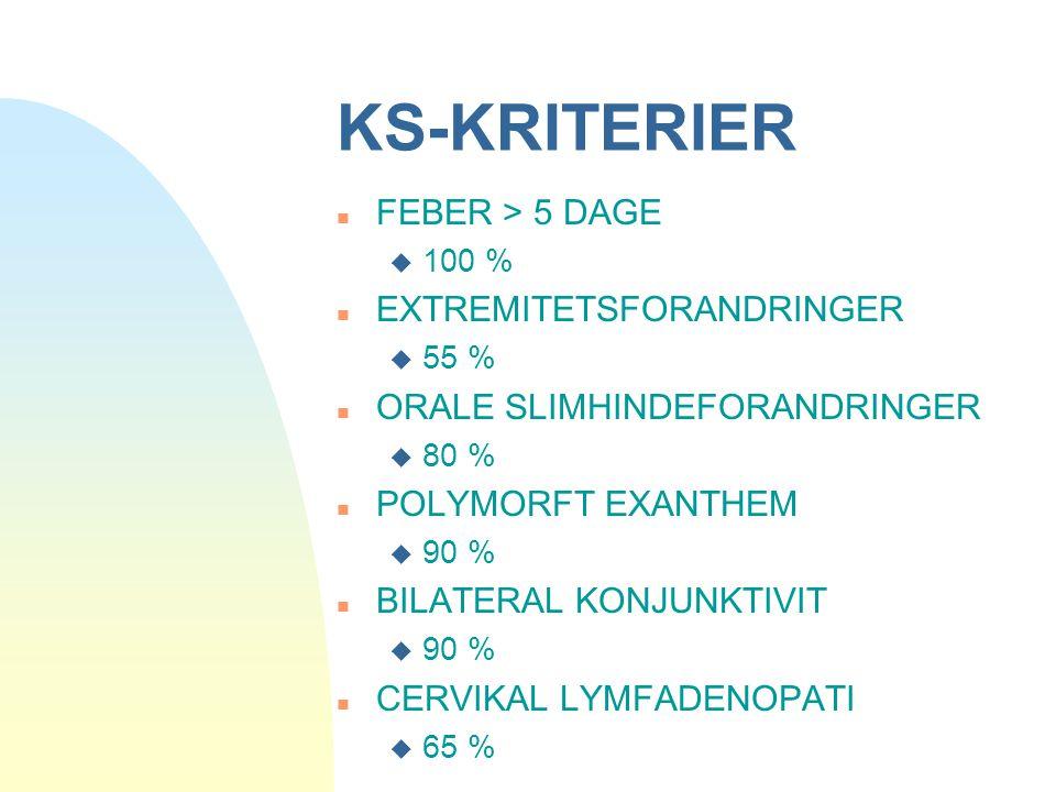 KS-KRITERIER FEBER > 5 DAGE EXTREMITETSFORANDRINGER