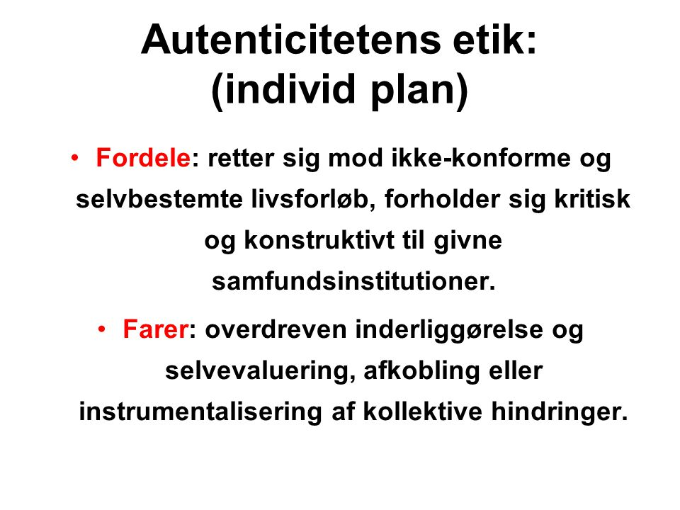 Autenticitetens etik: (individ plan)
