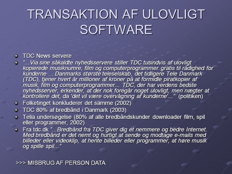TRANSAKTION AF ULOVLIGT SOFTWARE
