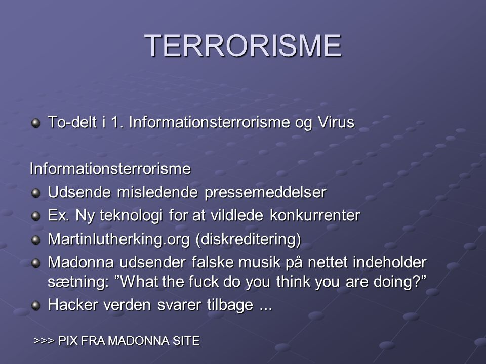 TERRORISME To-delt i 1. Informationsterrorisme og Virus