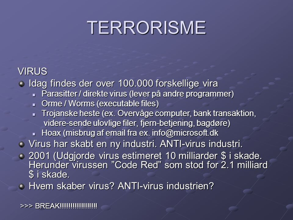 TERRORISME VIRUS Idag findes der over 100.000 forskellige vira