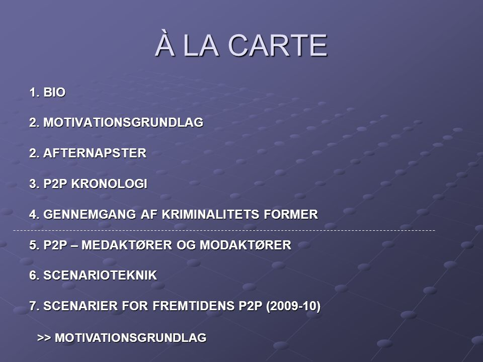 À LA CARTE 1. BIO 2. MOTIVATIONSGRUNDLAG 2. AFTERNAPSTER