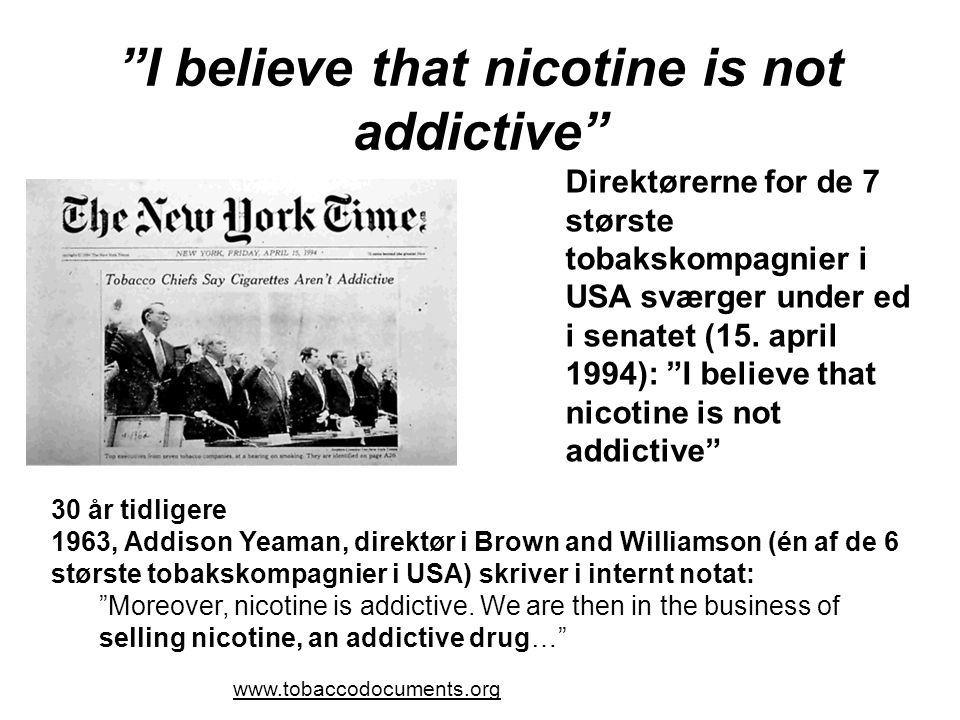 I believe that nicotine is not addictive