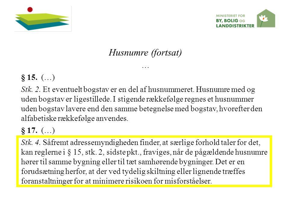 Husnumre (fortsat) … § 15. (…)