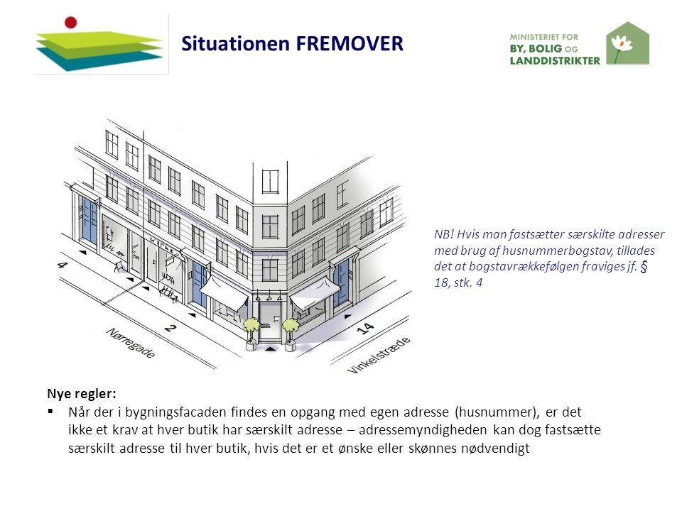 Situationen FREMOVER Nye regler: