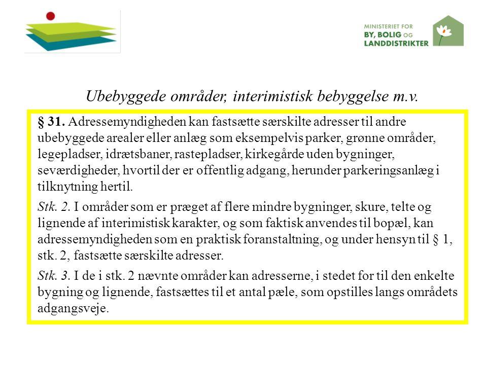 Ubebyggede områder, interimistisk bebyggelse m.v.