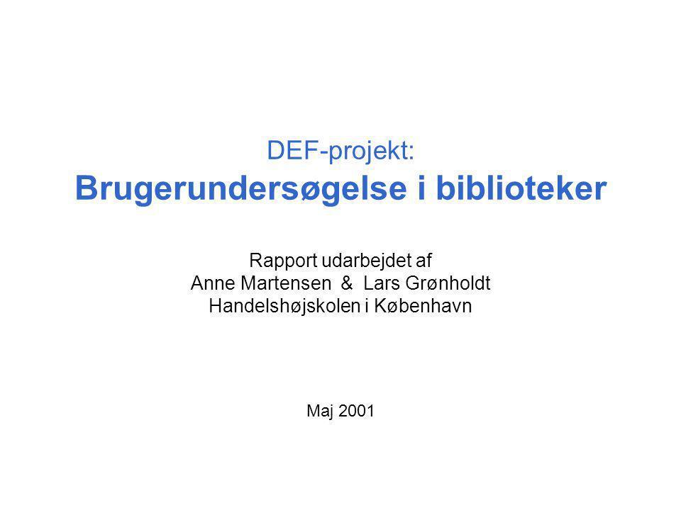 DEF-projekt: Brugerundersøgelse i biblioteker Rapport udarbejdet af Anne Martensen & Lars Grønholdt Handelshøjskolen i København