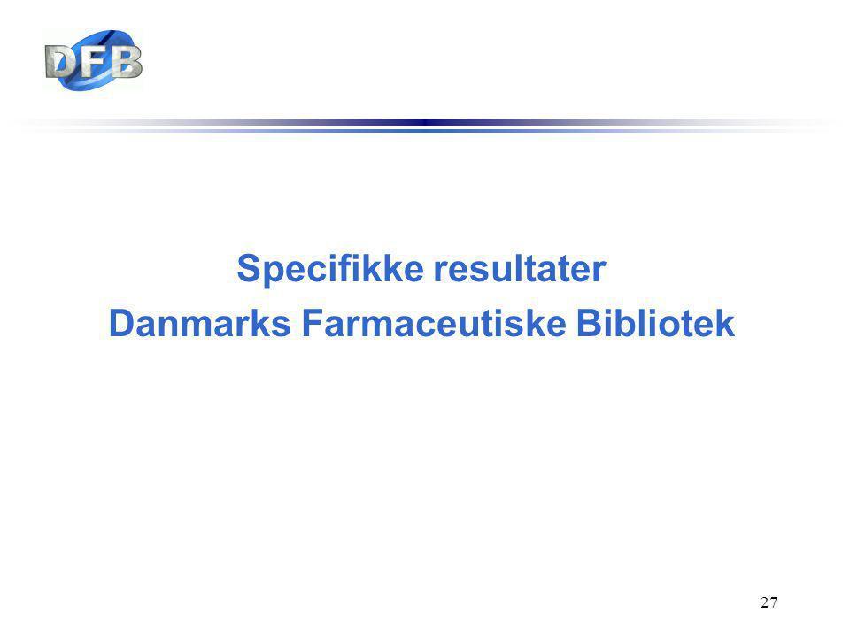 Specifikke resultater Danmarks Farmaceutiske Bibliotek