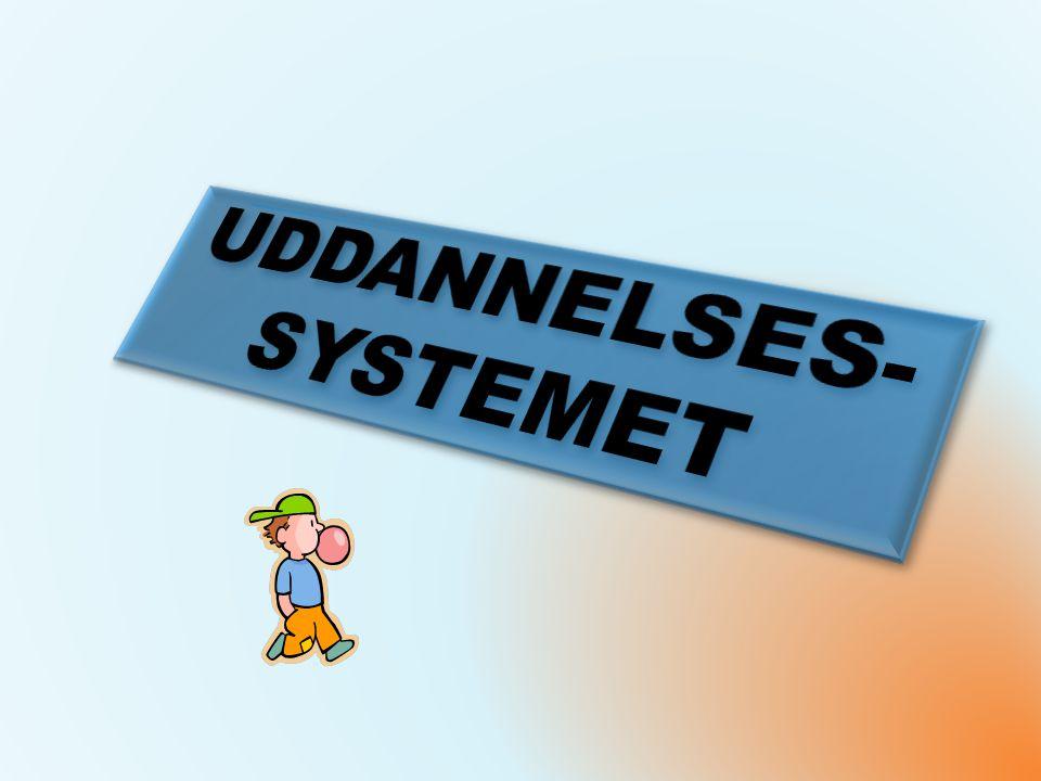 UDDANNELSES- SYSTEMET