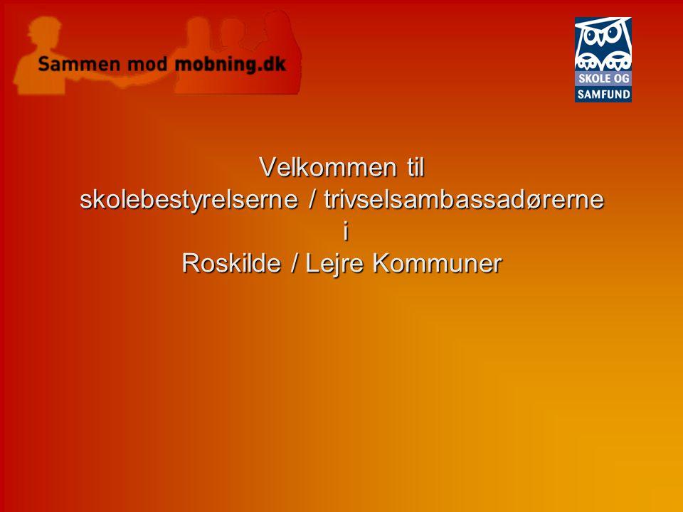 Velkommen til skolebestyrelserne / trivselsambassadørerne i Roskilde / Lejre Kommuner