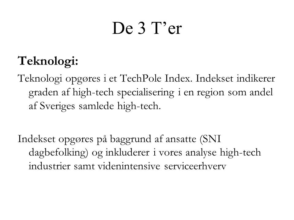 De 3 T'er Teknologi: