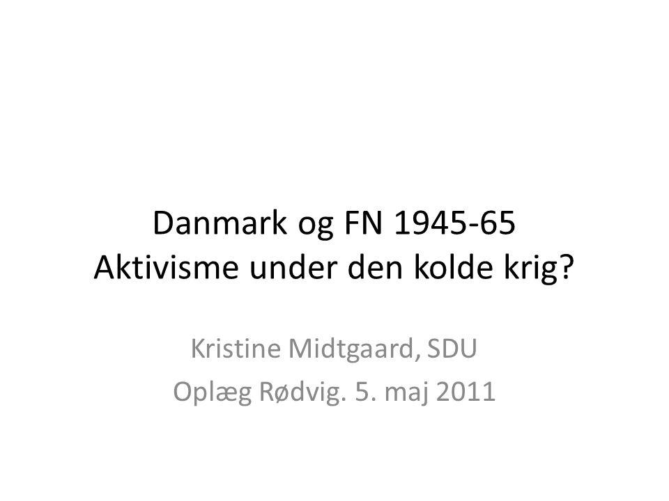 Danmark og FN 1945-65 Aktivisme under den kolde krig