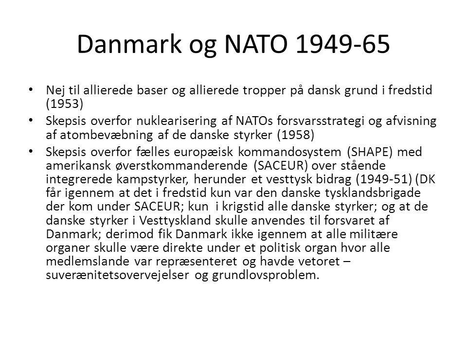 Danmark og NATO 1949-65 Nej til allierede baser og allierede tropper på dansk grund i fredstid (1953)