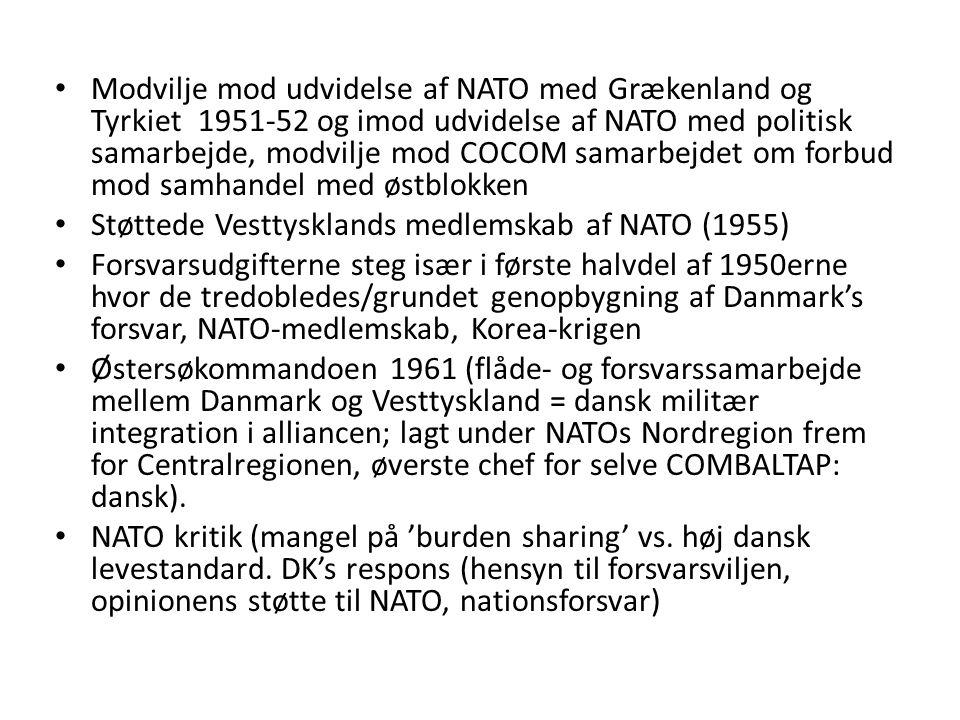 Modvilje mod udvidelse af NATO med Grækenland og Tyrkiet 1951-52 og imod udvidelse af NATO med politisk samarbejde, modvilje mod COCOM samarbejdet om forbud mod samhandel med østblokken