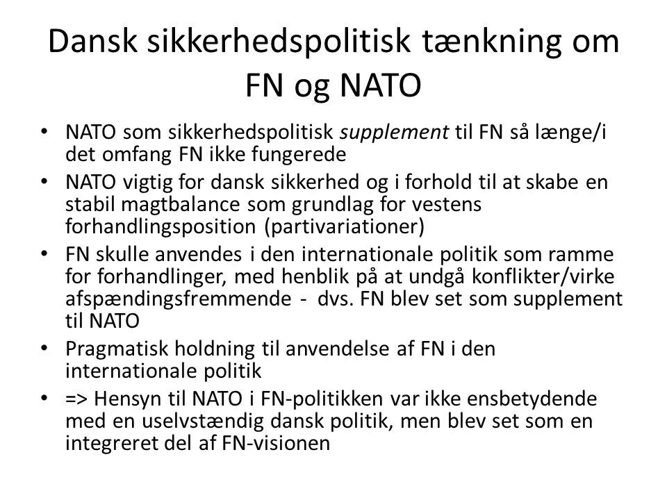 Dansk sikkerhedspolitisk tænkning om FN og NATO