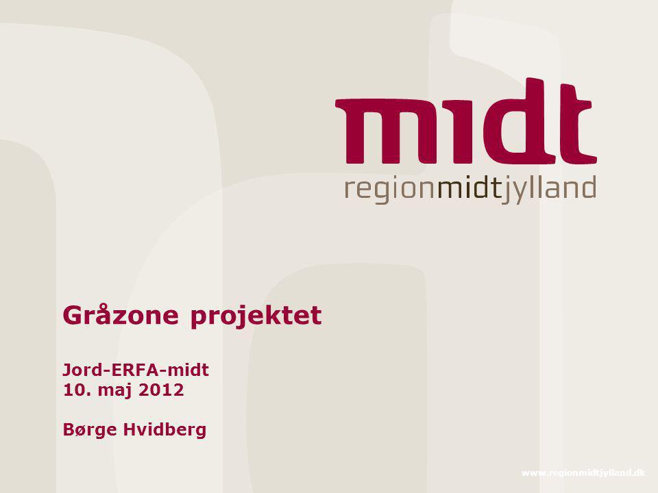 Gråzone projektet Jord-ERFA-midt 10. maj 2012 Børge Hvidberg