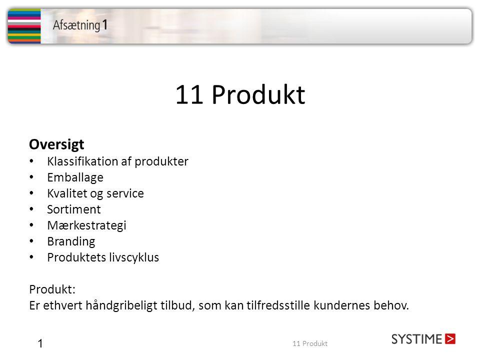 11 Produkt Oversigt Klassifikation af produkter Emballage