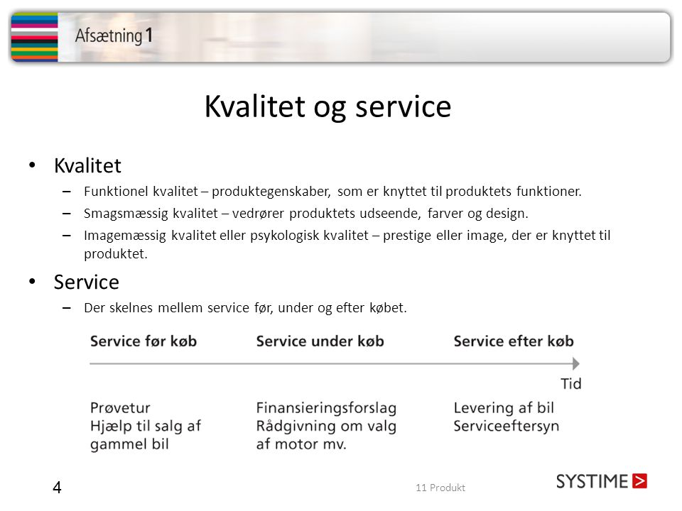 Kvalitet og service Kvalitet Service