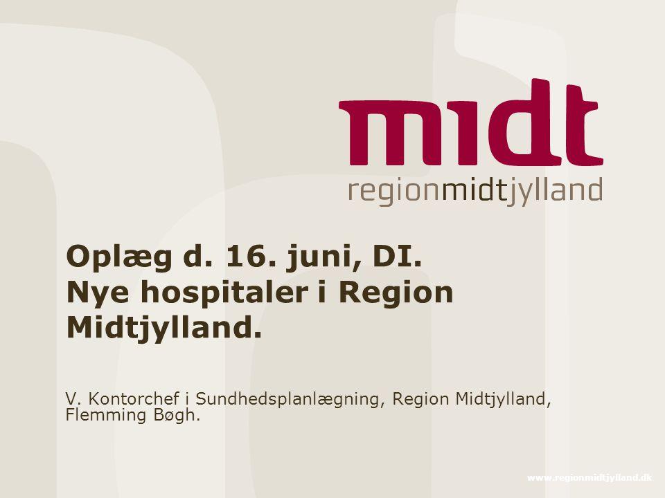 Oplæg d. 16. juni, DI. Nye hospitaler i Region Midtjylland.