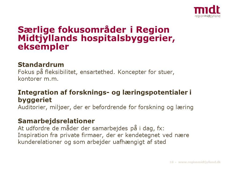 Særlige fokusområder i Region Midtjyllands hospitalsbyggerier, eksempler