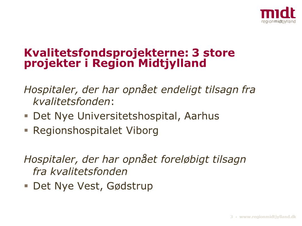 Kvalitetsfondsprojekterne: 3 store projekter i Region Midtjylland