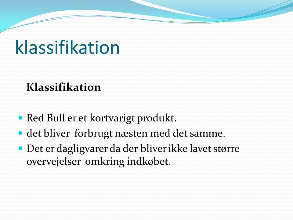 klassifikation Klassifikation Red Bull er et kortvarigt produkt.