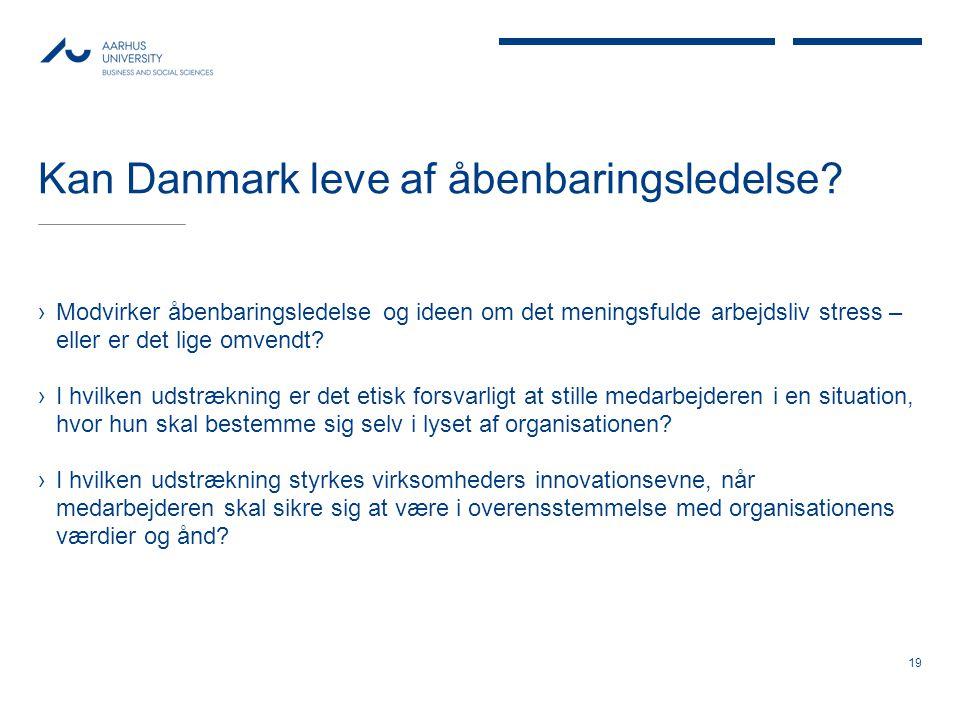 Kan Danmark leve af åbenbaringsledelse