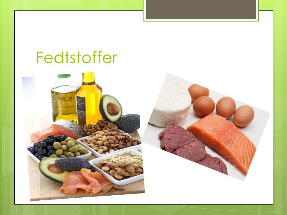 Fedtstoffer Vi bruger blandt andet fedt til at optage vitaminer og mineraler.