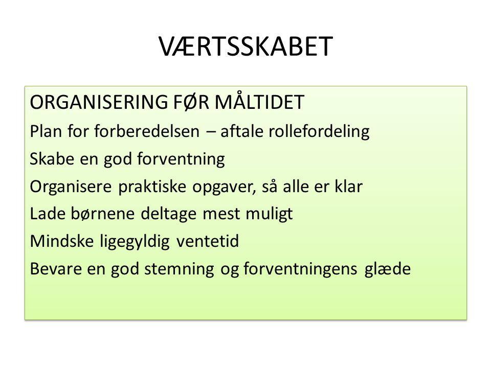 VÆRTSSKABET ORGANISERING FØR MÅLTIDET