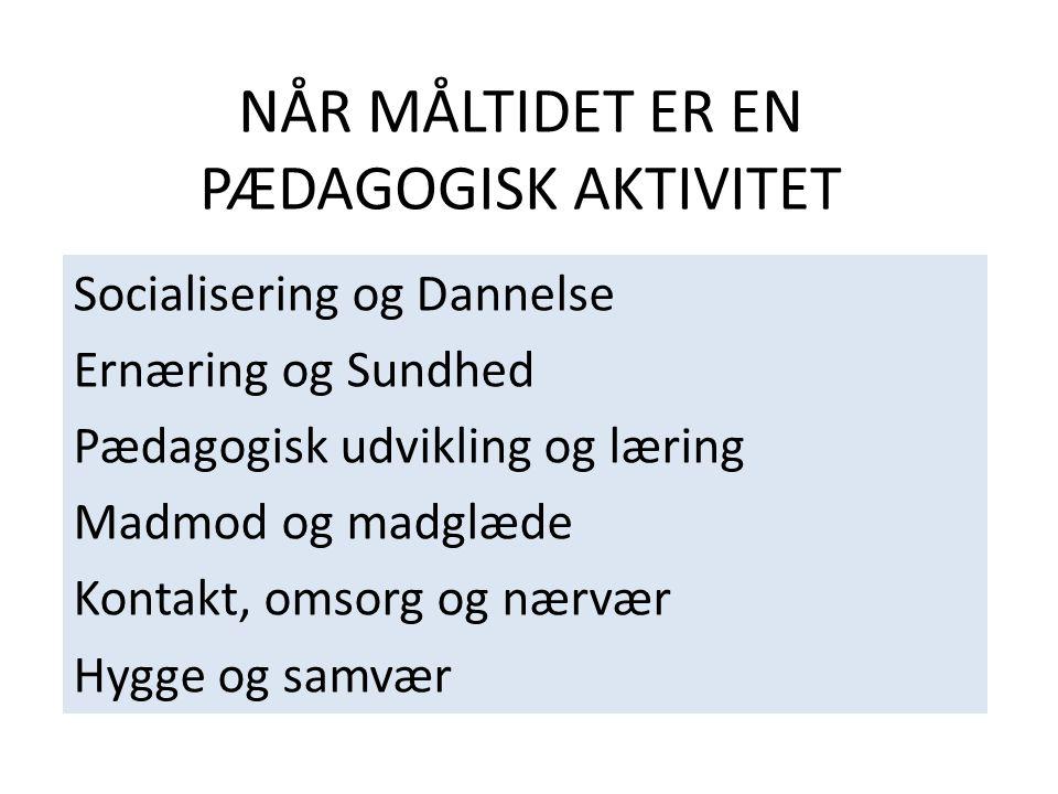NÅR MÅLTIDET ER EN PÆDAGOGISK AKTIVITET